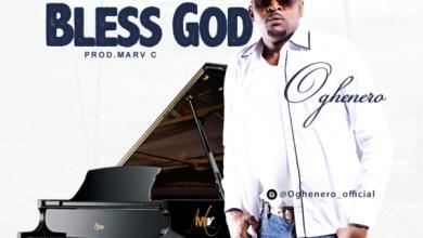 Photo of #FreshRelease: Bless God By Oghenero