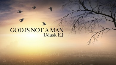 Photo of God Is Not A Man By  Uduak EJ