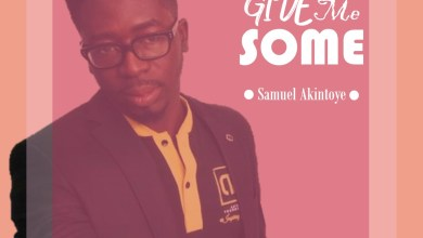 Photo of Give Me Some By Samuel Akintoye