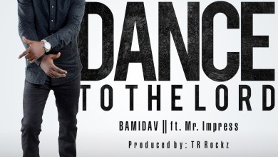 Photo of Dance to the Lord By Bamidav ft. Mr. Impress