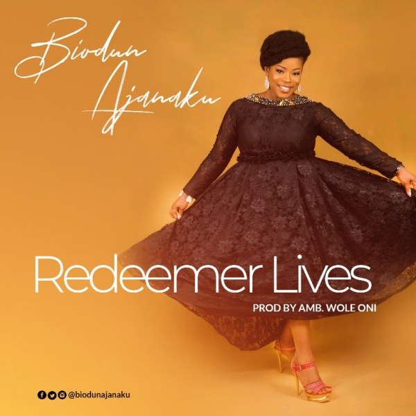 Redeemer Lives By Biodun Ajanaku