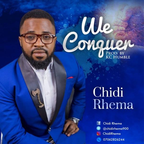 We Conquer By Chidi Rhema