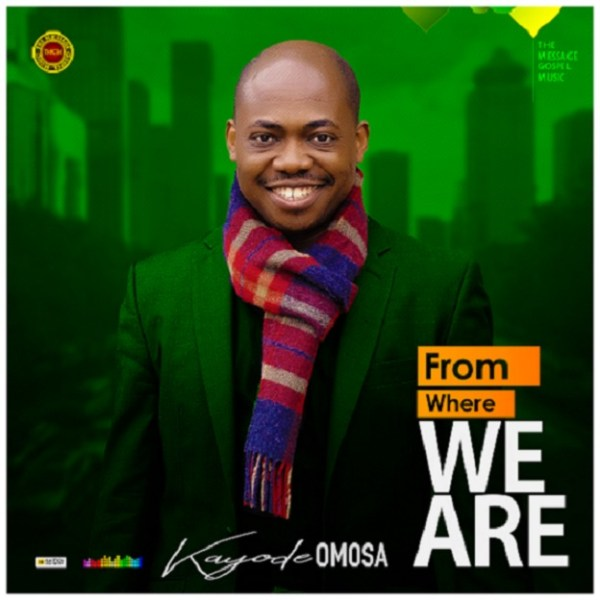 From Where We Are By Kayode Omosa