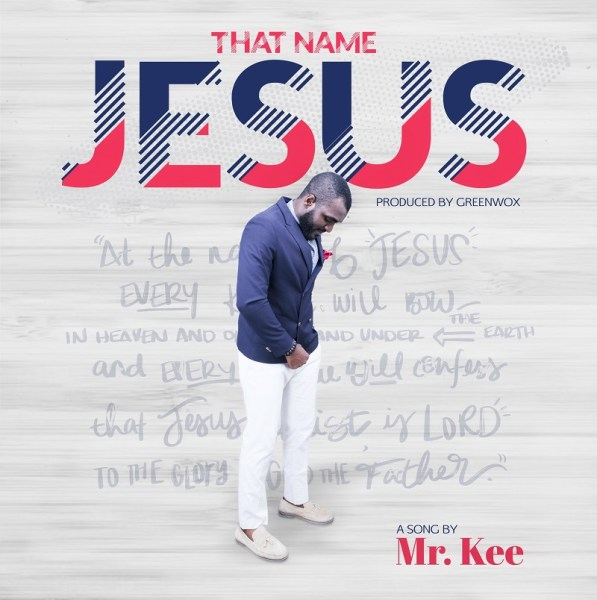 That Name Jesus By Mr. Kee
