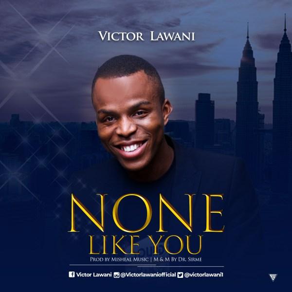 None Like By Victor Lawani