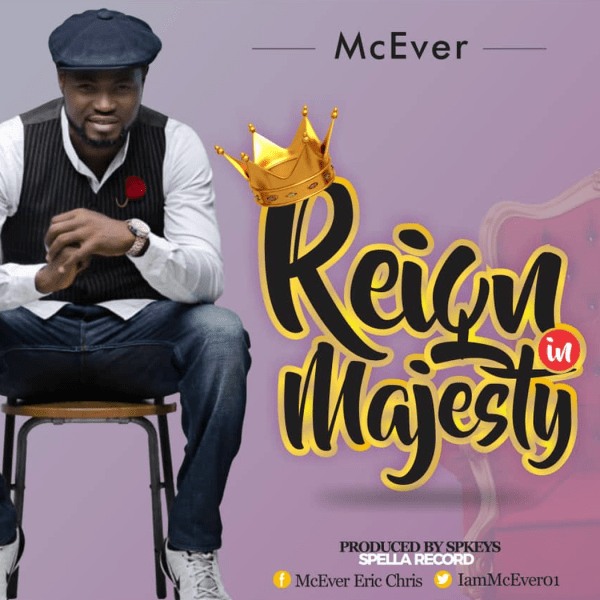 Reign In Majesty By McEver