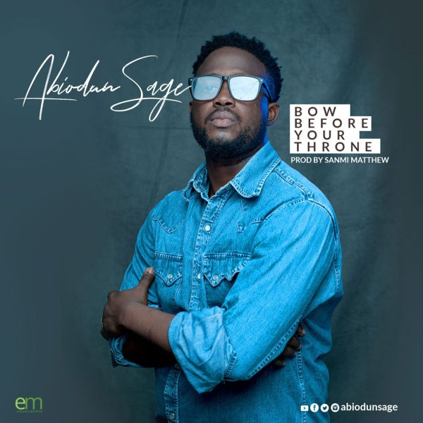 Bow Before Your Throne By Abiodun SAGE