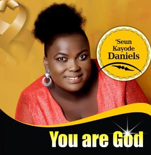 You Are God By 'Seun Kayode Daniels
