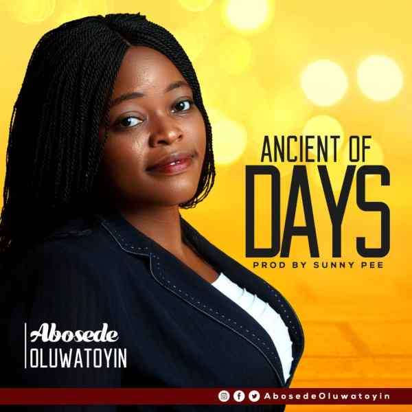 Ancient of days By Abosede Oluwatoyin