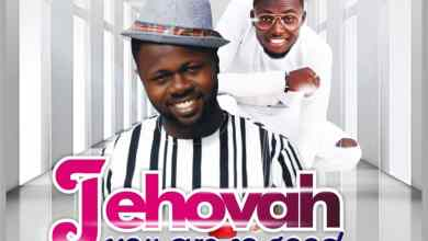 Photo of New Music: Jehovah You're So Good By Holyman Ft. Perez