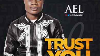 Photo of [Audio+Lyrics] Trust You By AEL