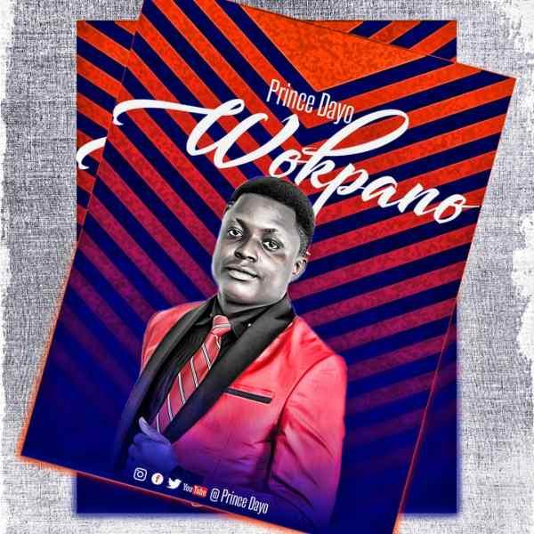 Wokpano (Only You)  By Prince Dayo