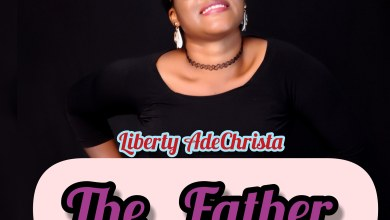 Photo of [Audio] The Father By Liberty Ade Christa