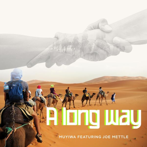 A Long Way By Muyiwa Ft. Joe Mettle