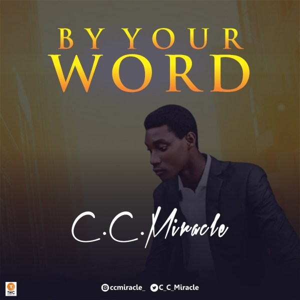 By Your Word By C.C. Miracle