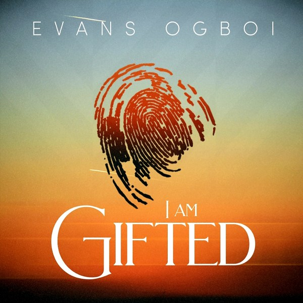 I Am Gifted By Evans Ogboi
