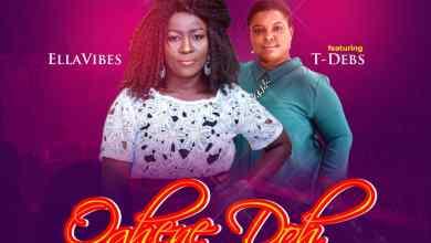 Photo of [Audio+Lyrics] Oghene Doh By Ellavibes Ft. T-debs