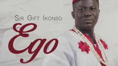 Photo of [Audio] Ego By Sir Gift Ikonso