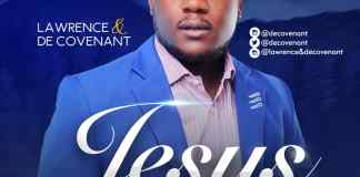 Jesus Your Name By Lawrence & De Covenant