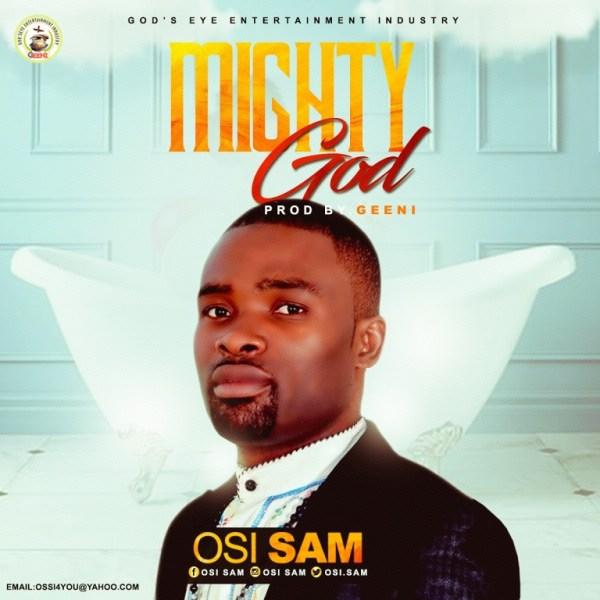 Mighty God By Osi Sam