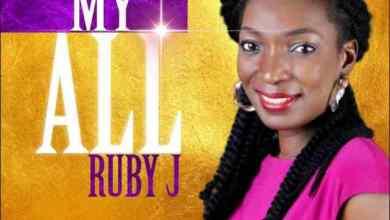 Photo of [Audio] My All By Ruby J (Prod. by Sampro)