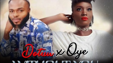 Photo of [Audio] Without You By Dotun Ft. Oye