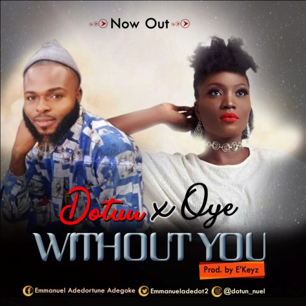 Without You By Dotun Ft. Oye