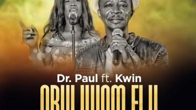 Photo of [Audio + Video] Dr. Paul Ft. Kwin – Obuliwom Elu