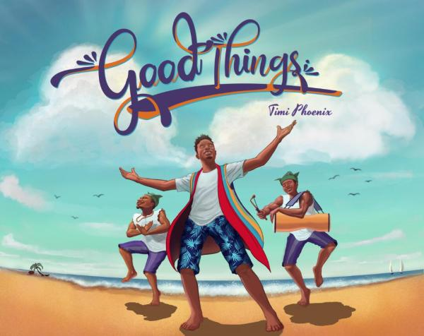 GOOD THINGS - Timi Phoenix