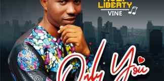 Only You By Holy Liberty Vine