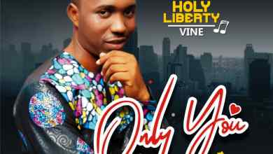 Photo of [Audio + Video] Only You By Holy Liberty Vine