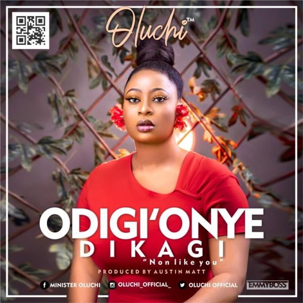 Oluchi - Odiri' Onye dikagi (No one like You)