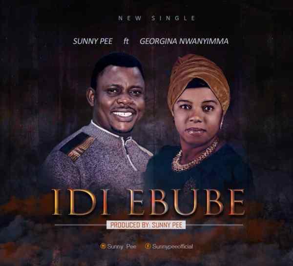 Idi Ebube By Sunny Pee
