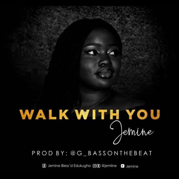 Walk With You By Jemine
