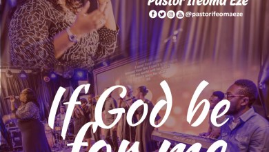 Photo of [Audio +Video] If God Be for Me & My Love is Real By  Ifeoma Eze
