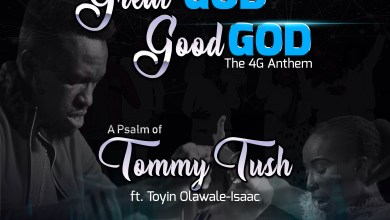 Photo of [Audio+Video] Great God Good God By Tommy Tush