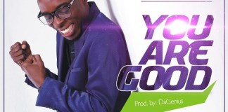 You Are Good By Ifeanyi Amunuba