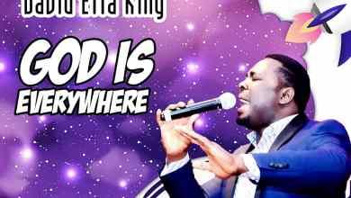 Photo of [Audio] King God Is Everywhere By David Etta