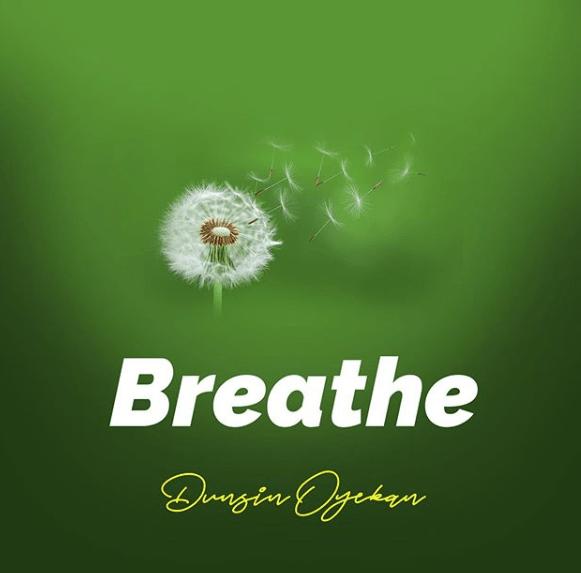 Dunsin-Oyekan-–-Breathe