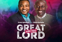 Great are You Lord By Evans Ighodalo