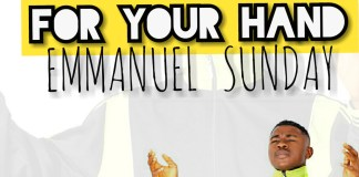 For Your Hand By Emmanuel Sunday