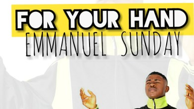 Photo of [Audio] For Your Hand By Emmanuel Sunday