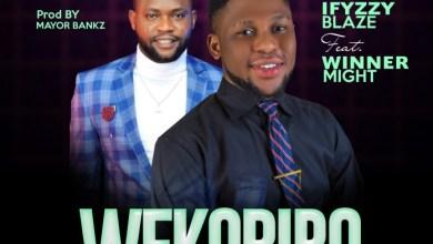 Photo of [Audio] Wekobiro By Ifyzzy Blaze ft. WinnerMight