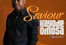 Saviour By Kayode Omosa