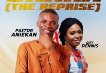Okaka (The Reprise) - Pastor Aniekan ft Gift Dennis