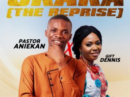 Okaka (The Reprise) - Pastor Aniekan ft Gift Dennis