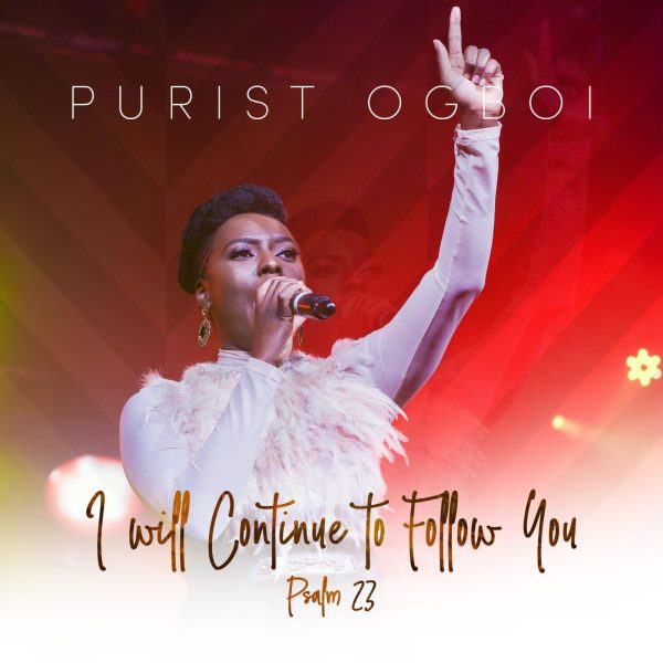 I Will Continue To Follow You By Purist Ogboi