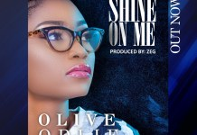 Shine on Me By Olive Odije