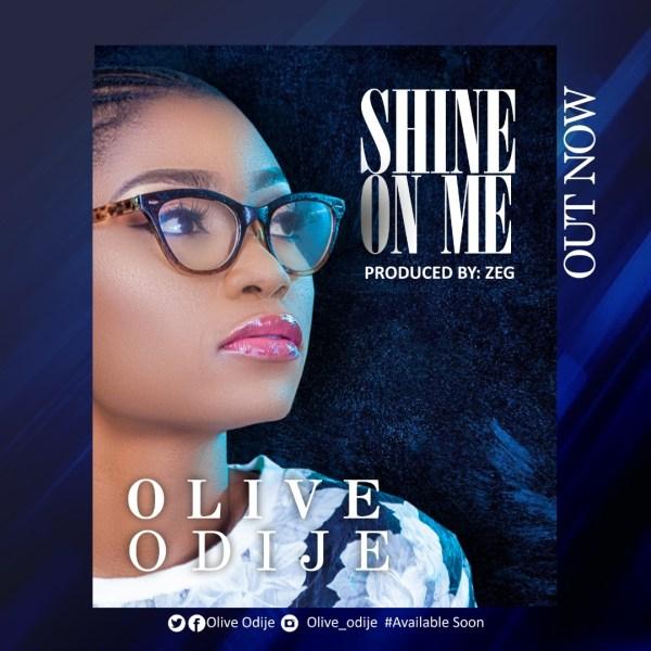 Shine on Me By Olive Odije