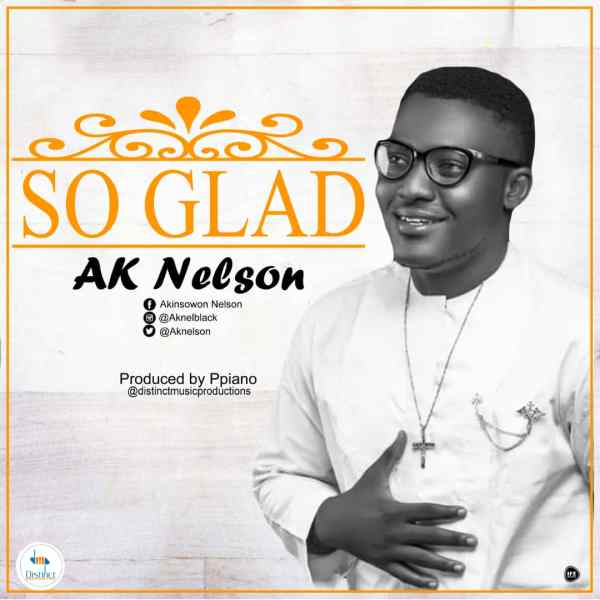 So Glad By Ak Nelson